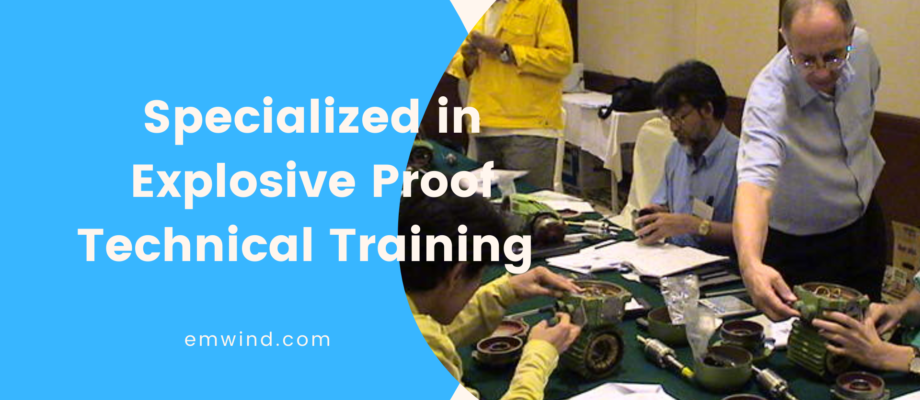 specialized in explosive proof technical training