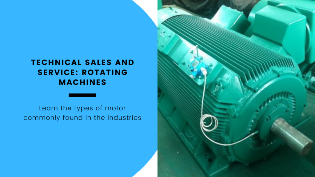Technical Sales and Service: Rotating Machines